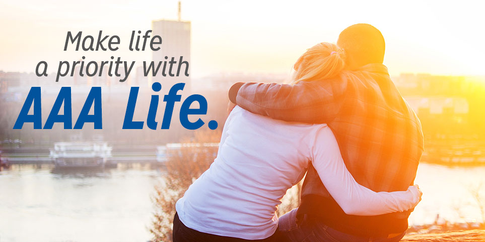 Make life a priority with AAA Life Insurance Company