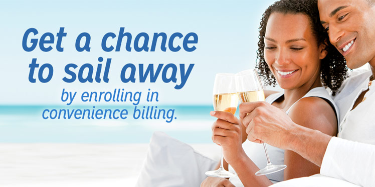 Get a chance to sail away by enrolling in convenience billing