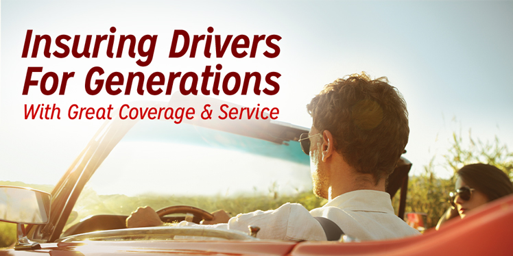 Insuring Drivers For Generations With Great Coverage & Service